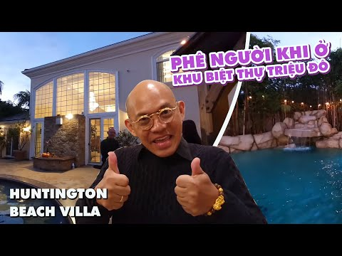 Khu Villa Nhà Giàu Huntington Beach Villa Hàng Triệu đô đâu Thiếu Người Việt ?