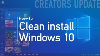 Windows 10 Creators Update (official release) clean install process