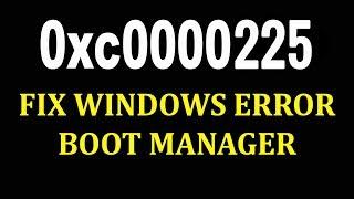 How to Fix 0xc0000225 Windows failed to start   Как исправить ошибку 0xc0000225