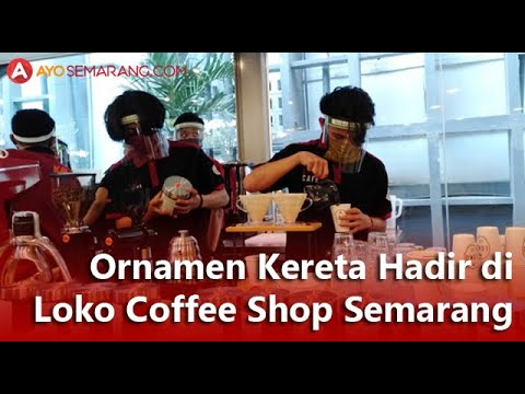 Ornamen Kereta Hadir di Loko Coffee Shop Semarang - YouTube