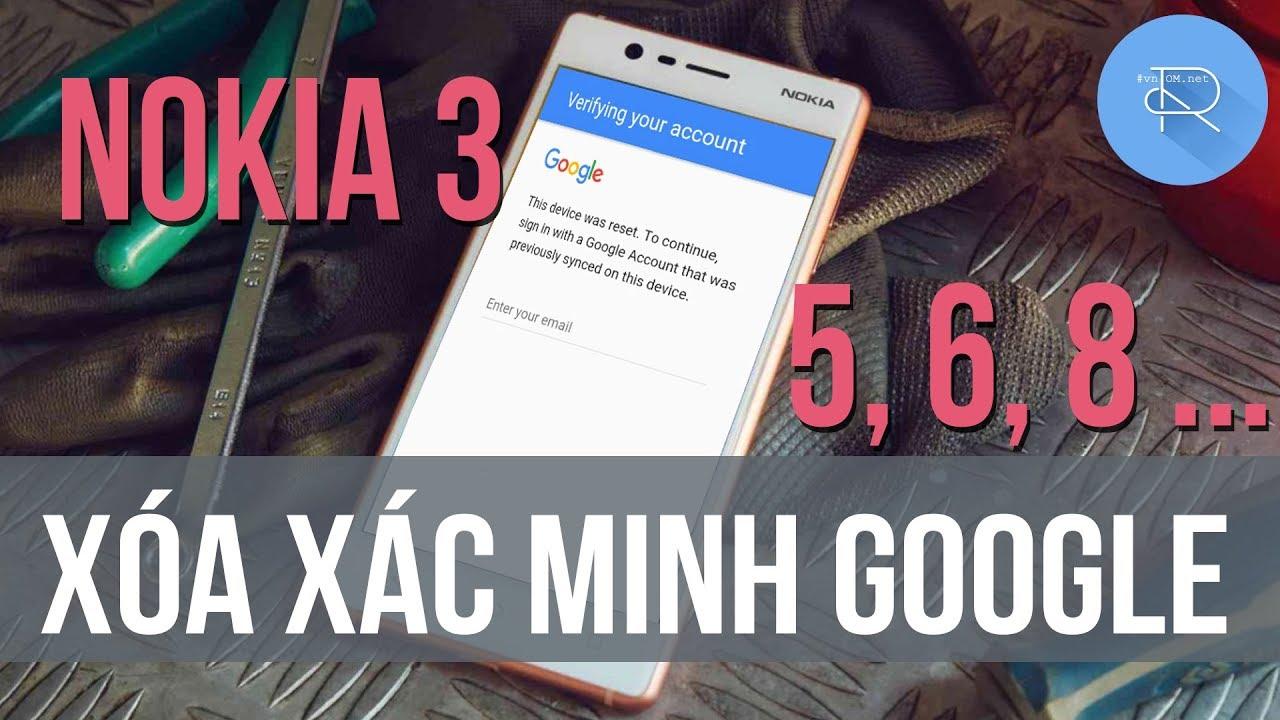 [HD] Xóa xác minh tài khoản Google cho tất cả Nokia 3, 5, 6, 8 ...