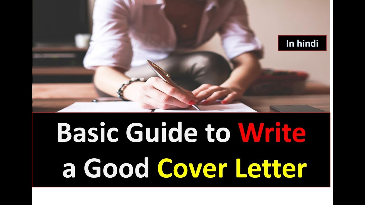 Basic Guide To Write A Good Cover Letter In Hindi  Youtube