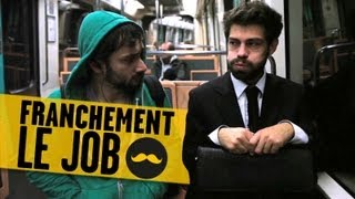 FRANCHEMENT- Le Job