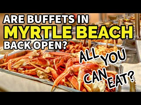 ARE MYRTLE BEACH Seafood Buffets BACK OPEN? | All-You-Can-Eat!! | Crab Legs!!