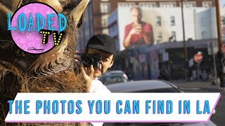 THE PHOTOS YOU CAN FIND IN LA! | LoadedTV S3 E1