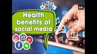 Health benefits of social media - #Health News