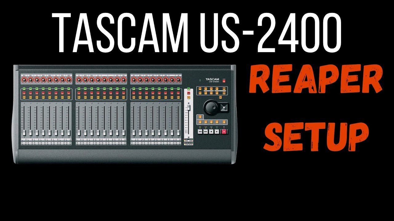 How To Setup The Tascam US-2400 In Reaper