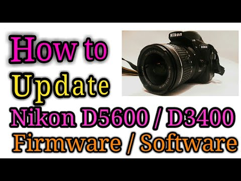how to update dslr firmware nikon d5600 d3400 d7500 hindi urdu