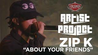 "Video Zip K - ""About Your Friends"" (LIVE) @ Pack Night Atlanta / Swisher Sweets Artist Project download MP3, 3GP, MP4, WEBM, AVI, FLV Juli 2018"