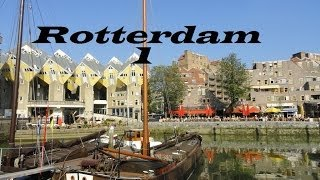 Rotterdam-Holland  (Walking tour Part 1)