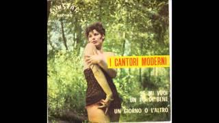 I Cantori Moderni di Alessandroni   Un giorno o l