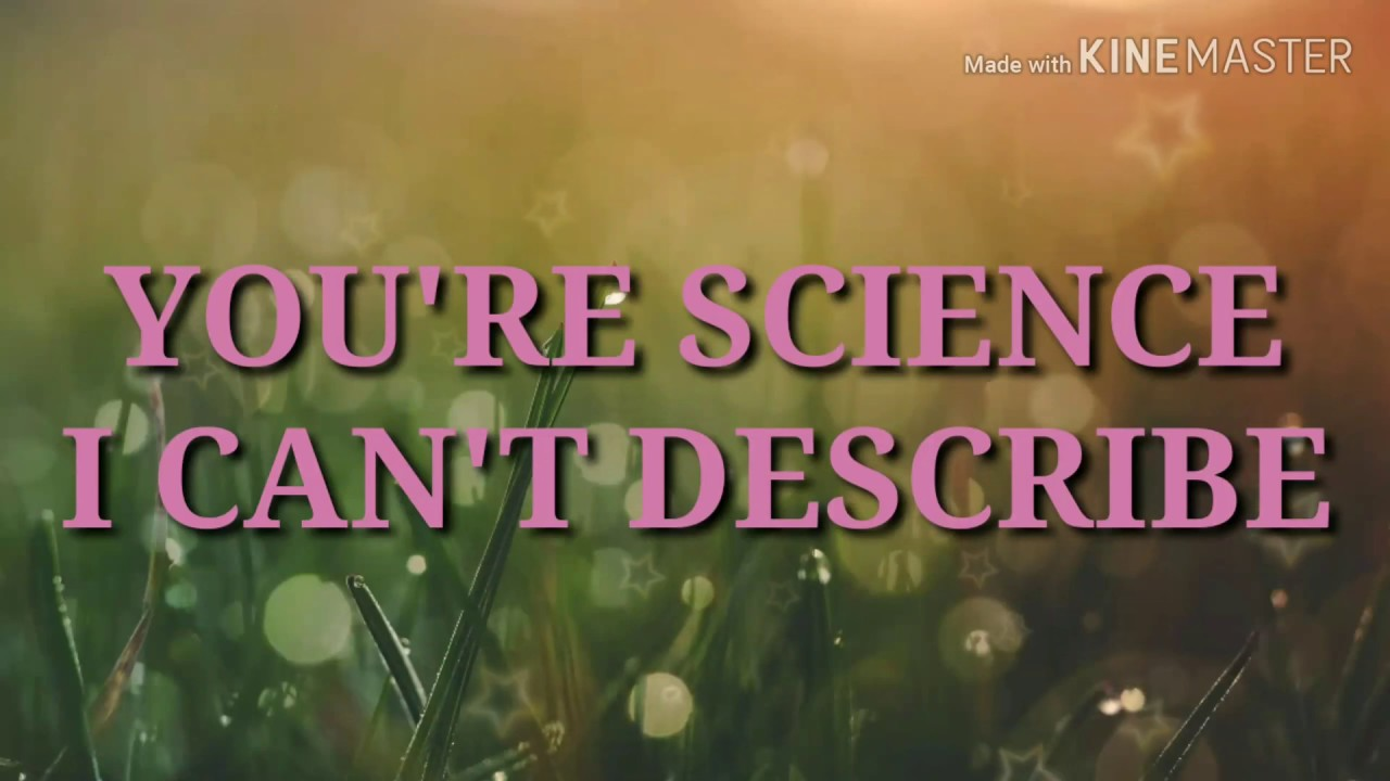 You're Science I Can't Describe Lyrics