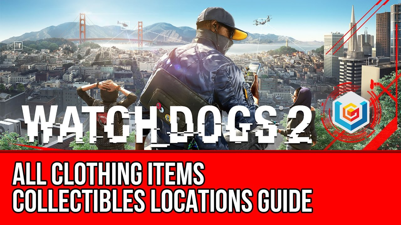 Watch Dogs 2 All Clothing Items Collectibles Locations Guide