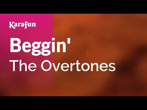 Karaoke Beggin' - The Overtones *