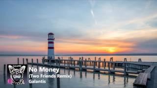 No Money - Galantis (Two Friends Remix)