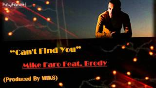 Mike Faro feat. Brody - Can't Find You (Audio) // Armenian Rap // HF Exclusive Premiere // HD
