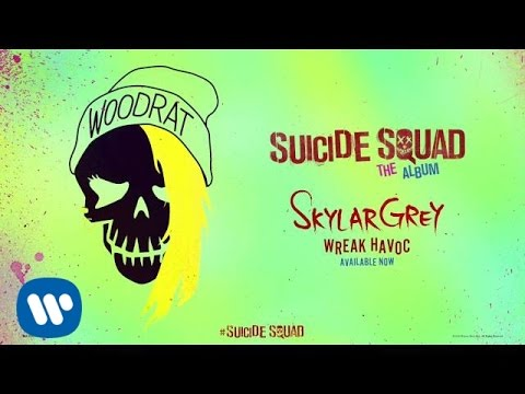 Skylar Grey - Wreak Havoc (From Suicide Squad: The Album) [Official Audio]