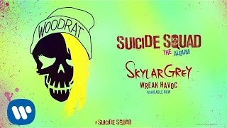 Gambar cover Skylar Grey - Wreak Havoc (from Suicide Squad: The Album) [Official Audio]