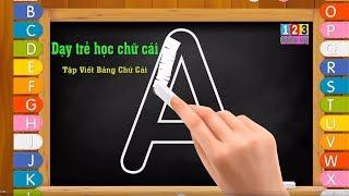 Bé Tập Viết Bảng Chữ Cái Tiếng Việt || Dạy trẻ học chữ cái