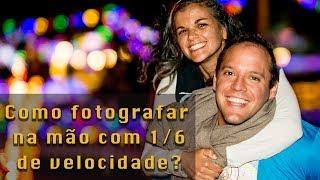 # 20 Como fotografar na mão com 1/6 de velocidade? Desafio 30 dias com cacau Mangabeira.
