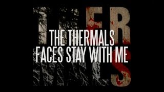 The Thermals - Faces Stay With Me (Lyric Video)