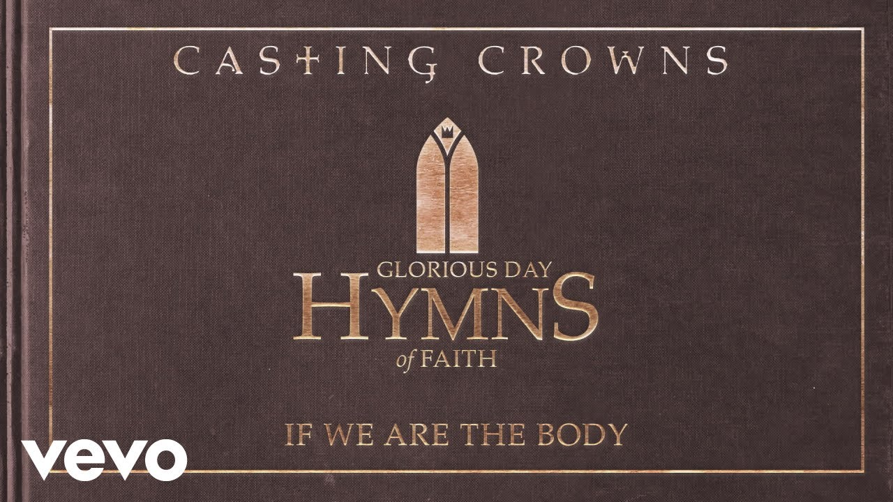 casting-crowns-if-we-are-the-body-acoustic-audio-castingcrownsvevo