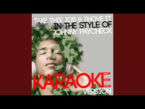 Take This Job & Shove It (In the Style of Johnny Paycheck) (Karaoke Version)