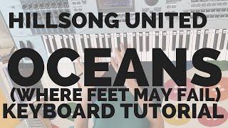 Keyboard Tutorial - Oceans (Where Feet May Fail) Hillsong United