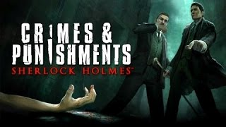 Sherlock Holmes: Crimes & Punishments - 23+ Minutes Gameplay Walthrough (Commented) | EN