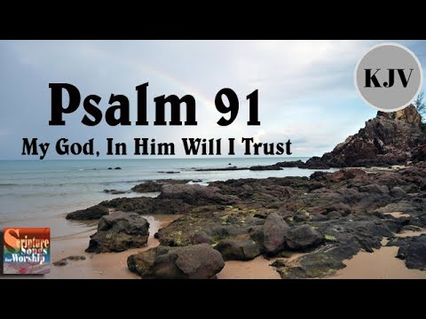 "Psalm 91 Song (KJV) ""My God, In Him Will I Trust"" (Esther Mui)"