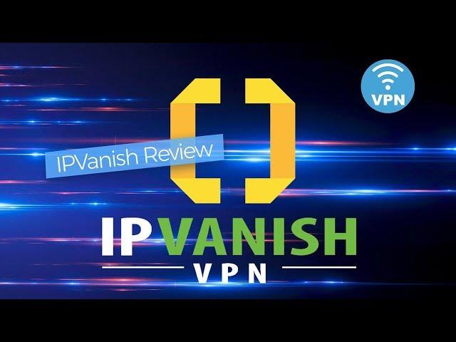 IPVanish评论bestvpn.亚博福彩3Dcom