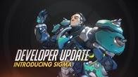 Developer Update | Introducing Sigma | Overwatch