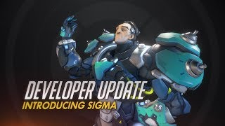 Developer Update | Introducing Sigma | Overwatch