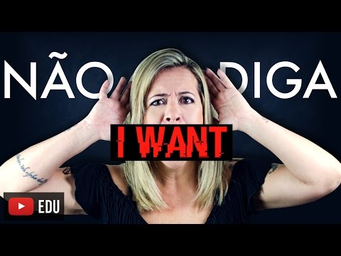 NÃO DIGA I WANT! from YouTube · Duration:  4 minutes 11 seconds