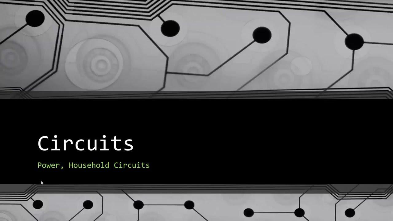 Advanced Physics 9.3 - Circuits - Power, Household Circuits - YouTube