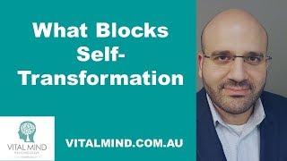 What Blocks Self-Transformation?