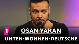 Osan Yaran: Unten wohnen Deutsche