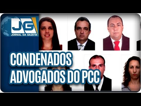 Condenados mais 7 advogados do PCC