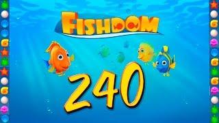 Fishdom: Deep Dive level 240 Walkthrough