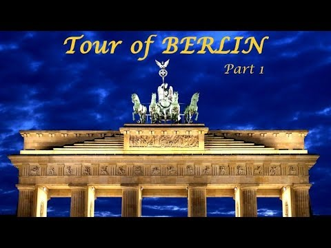 Tour of Berlin : Part 1