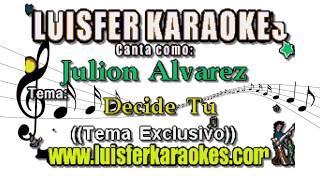 Julion Alvarez - Decide Tu - Karaoke demos 2017