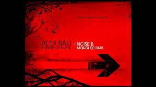 Alex Bau - Noise B [ Monoloc rmx ]