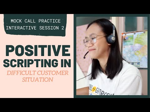 MOCK CALL PRACTICE: Positive Scripting in Difficult Situation | Interactive Session 2