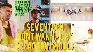 SEVENTEEN - DON'T WANNA CRY -  DANCE PRACTICE - (REACTION VIDEO)