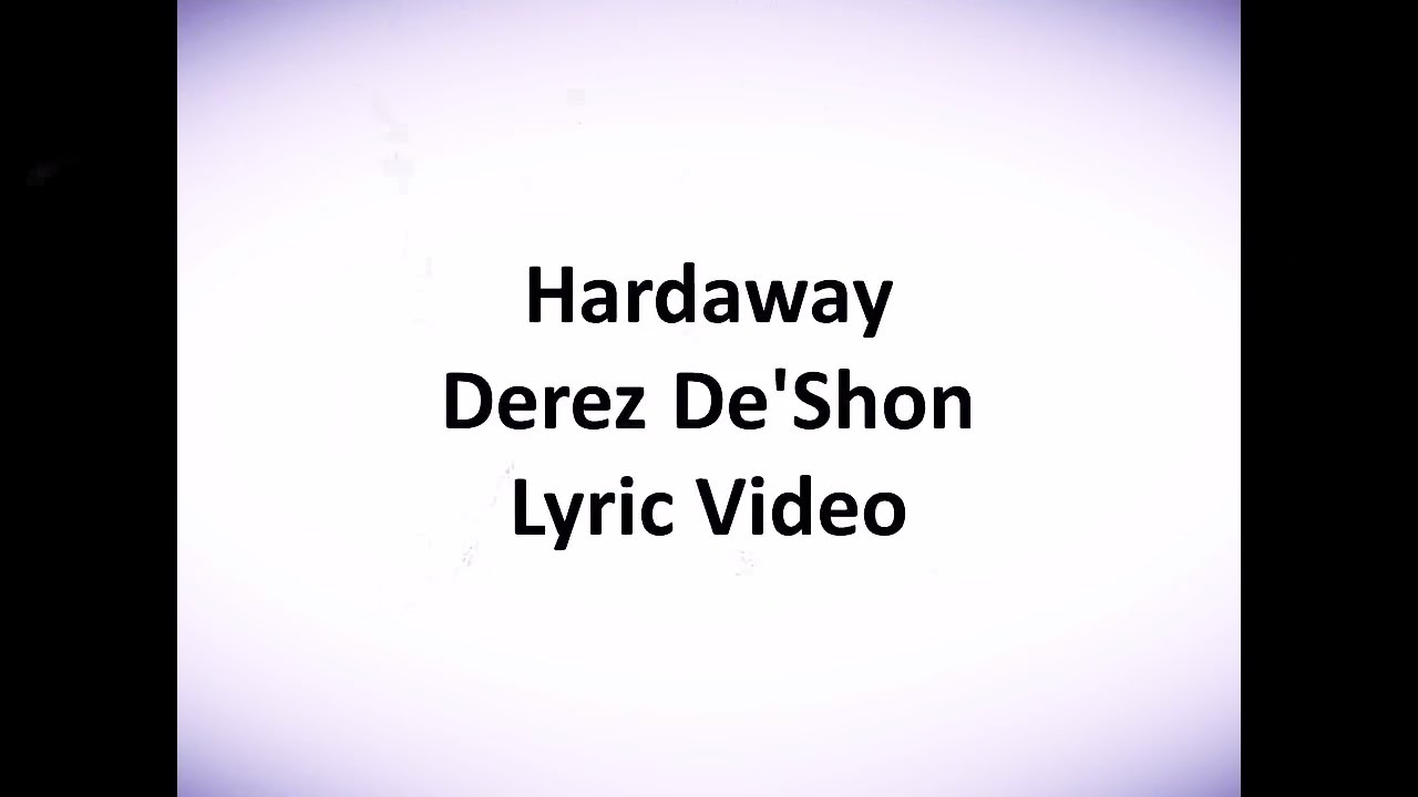 Derez Deshon Hardaway lyrics - YouTube