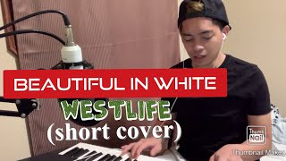 Beautiful in White - short cover(Westlife)