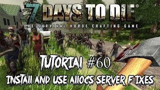 #60 Tutorial Install and use Allocs server fixes | 7 days to die Alpha 12 Gameplay