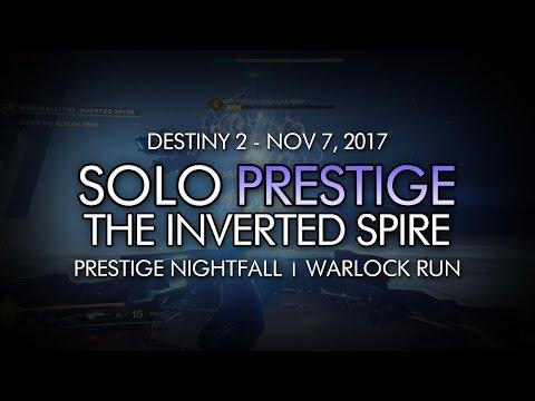 Destiny 2 - Solo Prestige Nightfall: The Inverted Spire (Warlock - Week 10)