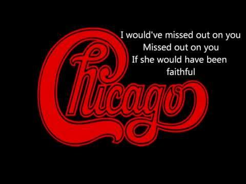 Lyrics to If She Would Have Been Faithful by Chicago