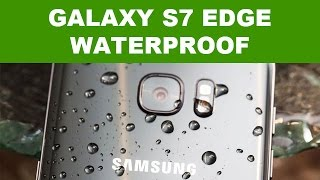 samsung galaxy s7 edge waterproof test d tanchit  l eau
